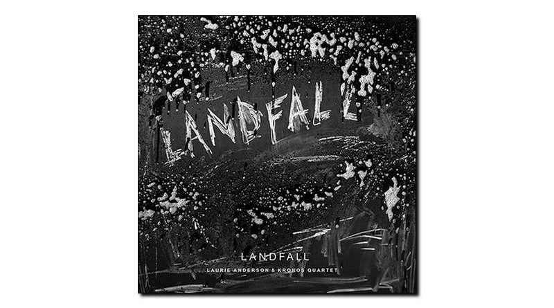 Laurie Anderson + Kronose Quartet - Landfall - Jazzespresso es