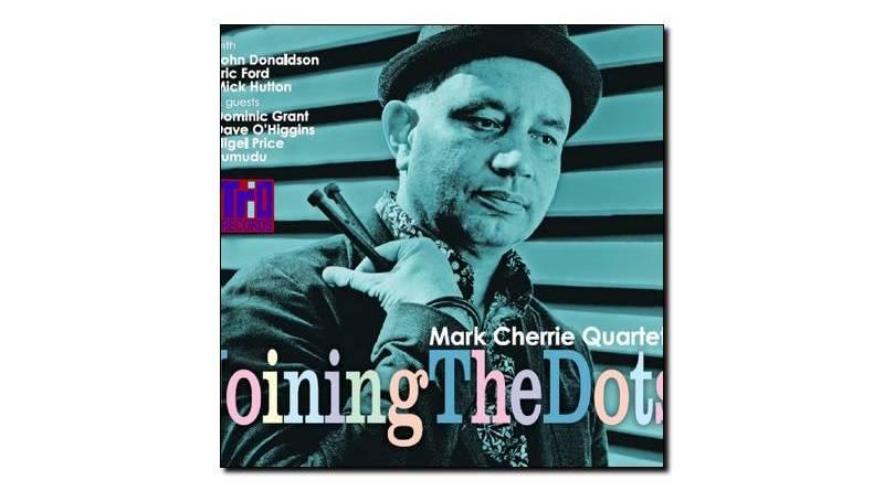 Mark Cherrie Quartet - Joining The Dots - Trio, 2018 - Jazzespresso cn
