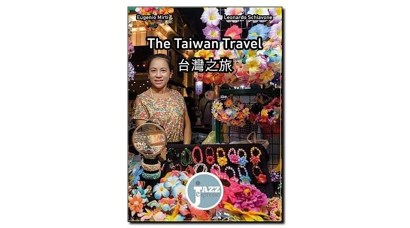 Taiwan Travel Eugenio Mirti Leonardo Schiavone Jazzespresso 出版社