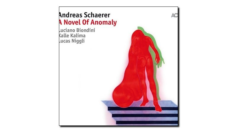 Andreas Schaerer - A Novel of Anomaly - ACT, 2018 - Jazzespresso zh