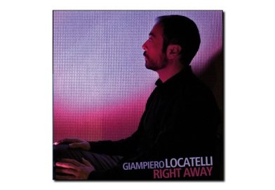 Giampiero Locatelli <br/> Right Away <br/> Auand, 2018