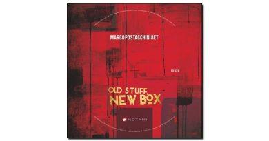 Marco Postacchini - Old Stuff, New Box - Notami, 2018 - Jazzespresso zh