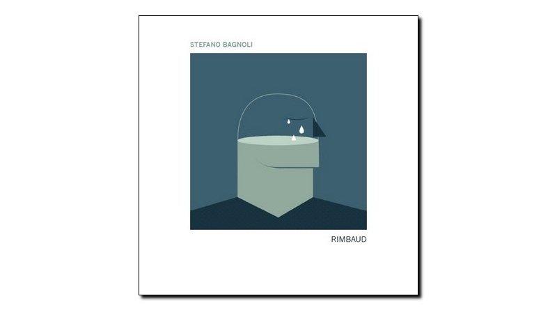 Stefano Bagnoli - Rimbaud - Tuk Music, 2018 - Jazzespresso en