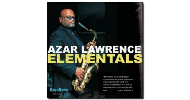 Azar Lawrence - Elementals - High Note, 2018 - Jazzespresso es