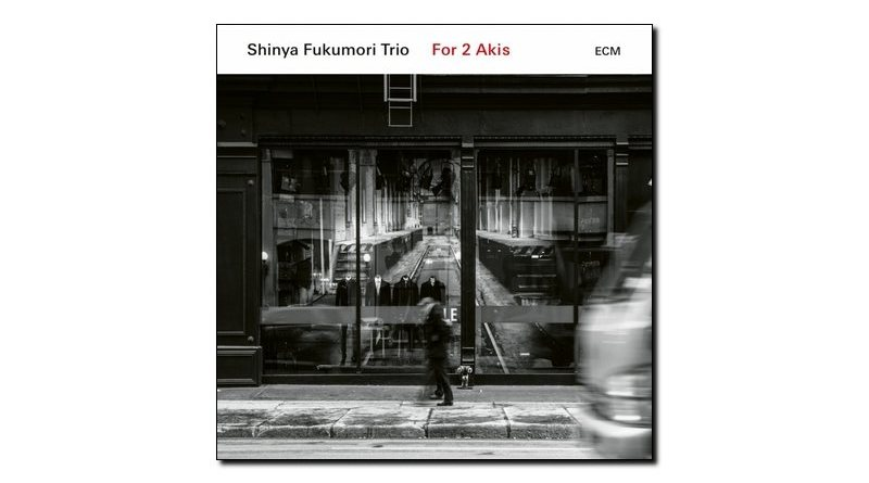 Fukumori Trio - For 2 Akis - ECM, 2018 - Jazzespresso es