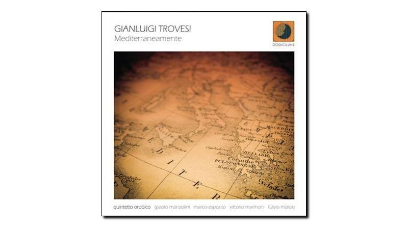 Gianluigi Trovesi - Mediterraneamente - Dodicilune - Jazzespresso es