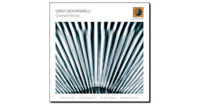 Gino Giovannelli - Overwhelmed - Dodicilune, 2018 - Jazzespresso cn