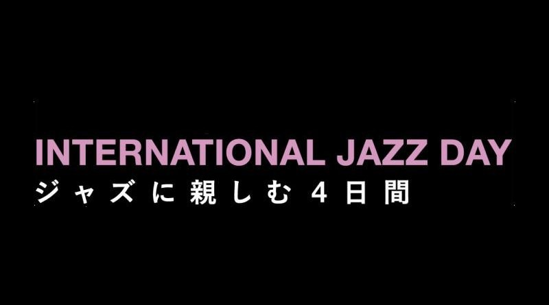 International Jazz Day 2018 Tokio Japan Jazzespresso Jazz Magazine