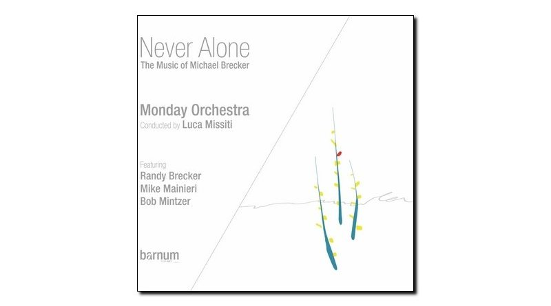 Monday Orchestra - Never Alone (Brecker) - Barnum - Jazzespresso en