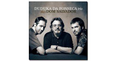 Duduka DaFonseca Plays Dom Salvador Sunnyside JEspresso 爵士雜誌