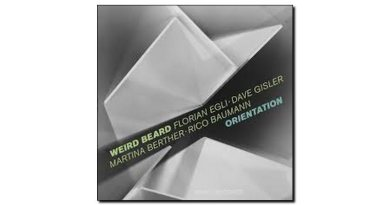 Florian Egli Weird Beard Orientation Intakt 2018 Jazzespresso 爵士杂志