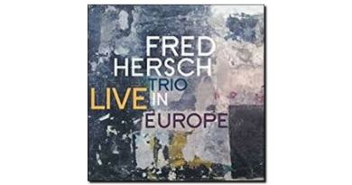 Fred Hersch Trio Live in Europe Palmetto 2018 Jazzespresso Magazine