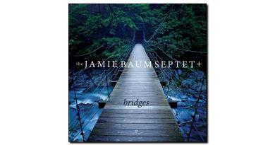 Jamie Baum Spetet+ Bridges Sunnyside 2018 Jazzespresso Magazine