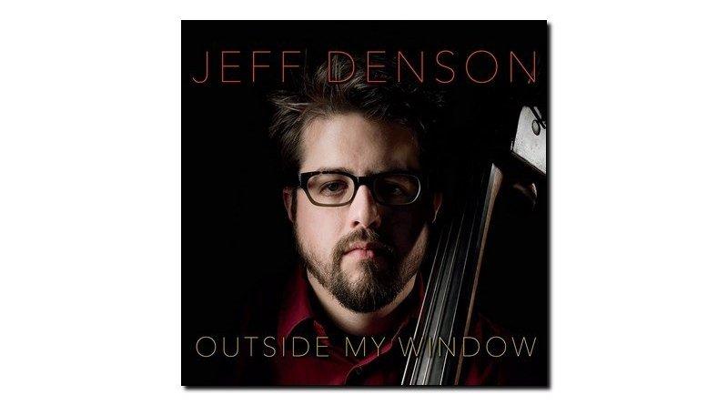 Jeff Denson Outside my Window Ridgeway 2018 Jazzespresso 爵士杂志