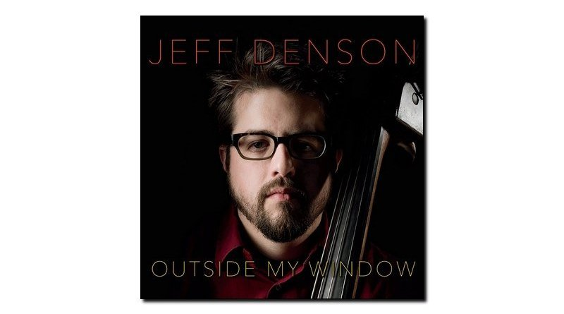 Jeff Denson Outside my Window Ridgeway 2018 Jazzespresso 爵士杂志