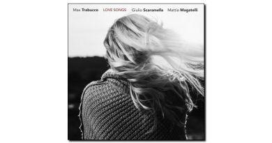 Max Trabucco Love Songs Artesuono 2018 Jazzespresso爵士雜誌