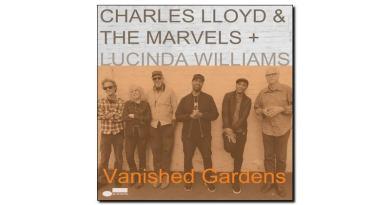 Charles Lloyd Marvels Vanished Gardens Blue Note 2018 Jazzespresso Revista