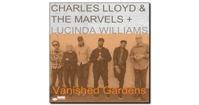 Charles Lloyd Marvels Vanished Gardens Blue Note 2018 Jazzespresso Mag