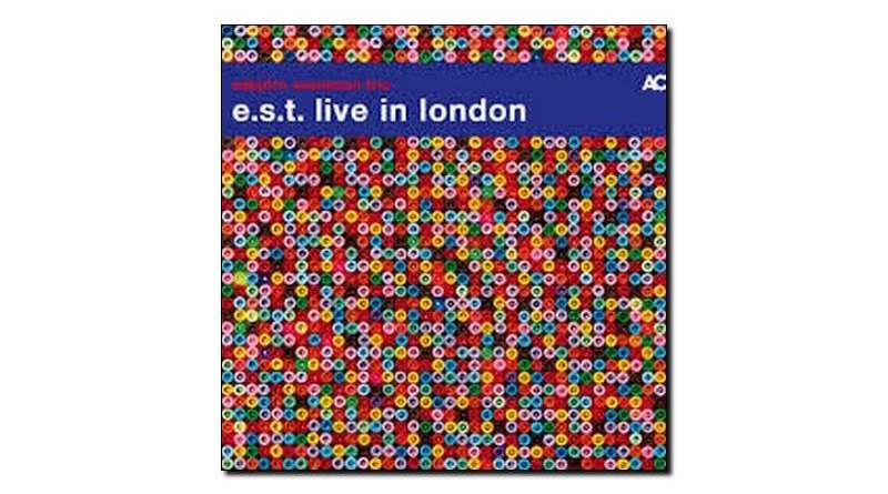 E.S.T Live in London ACT 2018 Jazzespresso Magazine