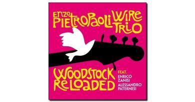Enzo Pietropaoli Wire Trio Woodstock Reloaded 2018 Jazzespresso 爵士雜誌