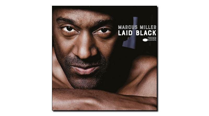 Marcus Miller Laid Black Blue Note 2018 Jazzespresso 爵士雜誌