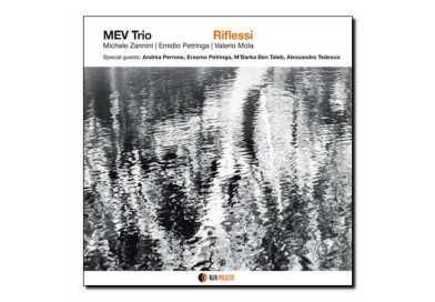 Mev Trio <br/> Riflessi <br/> Alfa Music, 2018