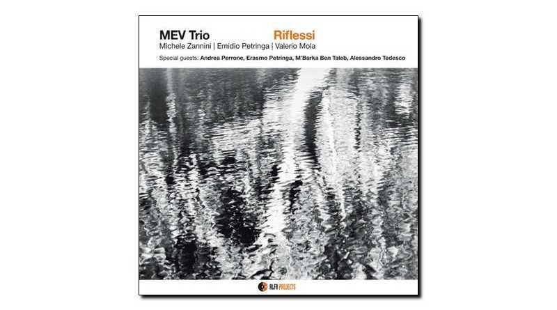 Mev Trio Riflessi Alfa Music 2018 Jazzespresso Jazz Magazine