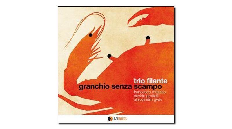 Trio Filante Granchio Senza Scampo Alfa Music 2018 Jazzespresso 爵士杂志