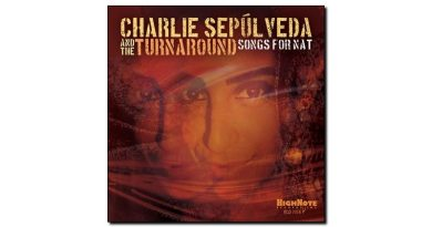 Sepúlveda Turnaround Songs for Nat HighNote Jazzespresso Magazine