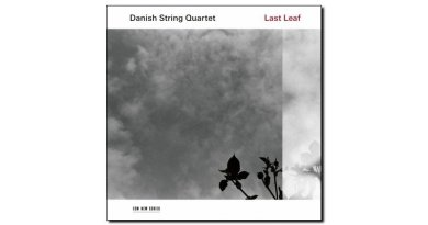 Danish String Quartet Last Leaf ECM 2018 Jazzespresso Jazz Magazine