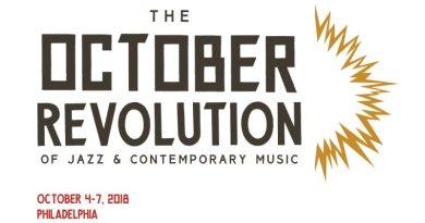 爵士乐与当代音乐十月革命音乐节 2018 美国费城 Jazzespresso 爵士杂志
