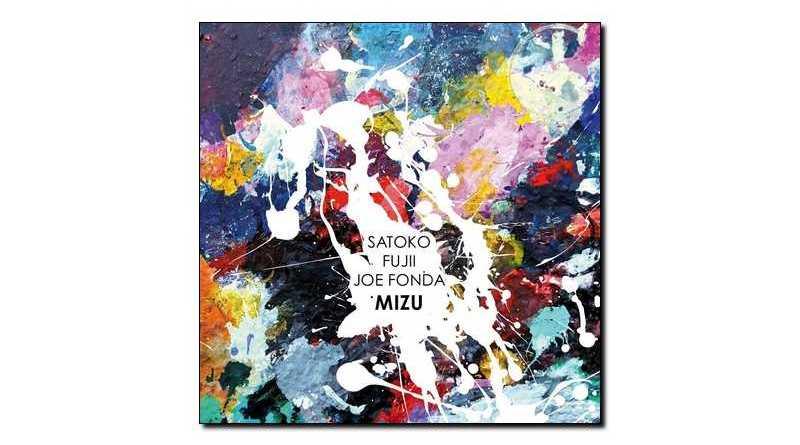 Satoko Fujii Joe Fonda Mizu Long Song 2018 Jazzespresso爵士雜誌