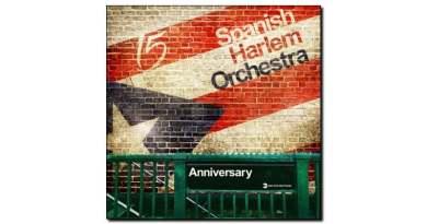 Spanish Harlem Orchestra Anniversary 2018 Jazzespresso 爵士杂志