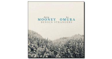 Mooney & Omura Benign Strangers Sunnyside Jazzespresso爵士杂志