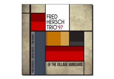 Fred Hersch Trio 97 <br> Village Vanguard <br> Palmetto, 2018