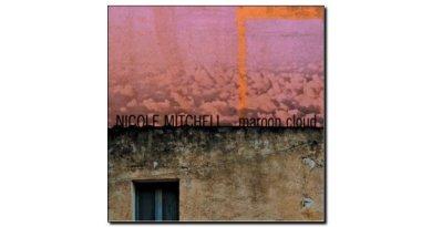 Nicole Mitchell Maroon Cloud Fully Altered Media Jazzespresso 爵士雜誌