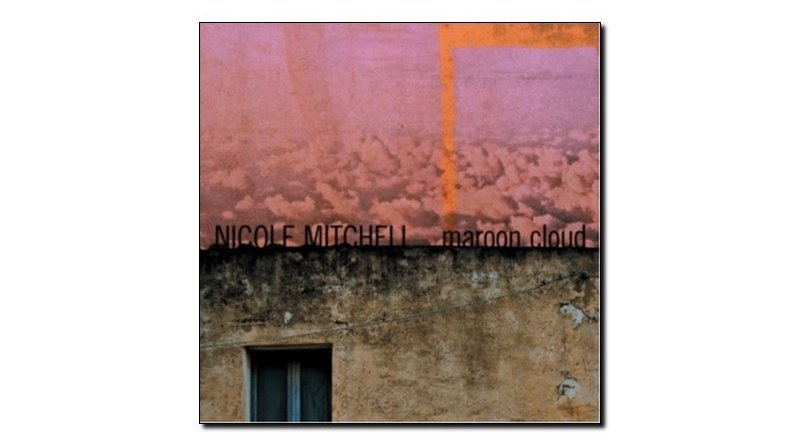 Nicole Mitchell Maroon Cloud Fully Altered Media Jazzespresso 爵士雜誌