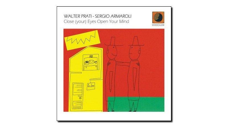 Prati Armaroli Close Your Eyes Open Your Mind Jazzespresso Magazine