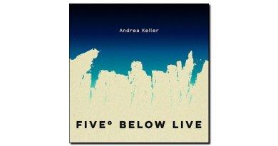Andrea Keller Five Below Live 2018 Jazzespresso 爵士雜誌