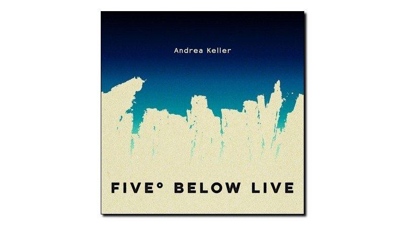 Andrea Keller Five Below Live 2018 Jazzespresso Magazine