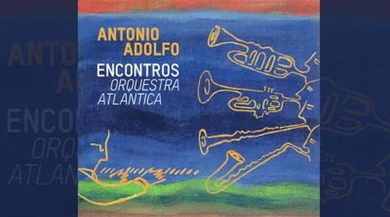 Antonio Adolfo Orquestra Atlântica YouTube Video 爵士杂志