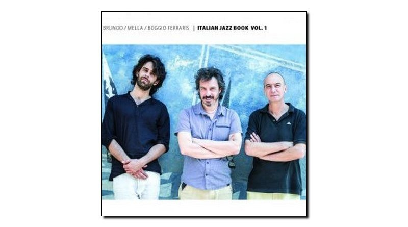 Brunod Mella Boggio Ferraris Italian Jazz Book v1 Jazzespresso Magazine
