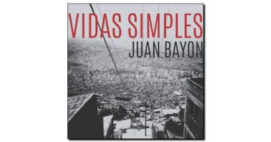 Juan Bayon Vidas Simple Ears & Eyes 2018 Jazzespresso 爵士雜誌
