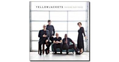 Yellowjackets Raising Our Voice Mack Avenue Jazzespresso 爵士雜誌
