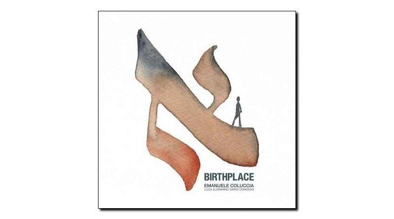 Emanuele Coluccia Birthplace Workin' Label 2018 Jazzespresso 爵士雜誌