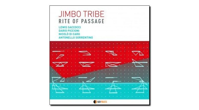 Jimbo Tribe Rite of Passage AlfaMusic 2018 Jazzespresso Revista