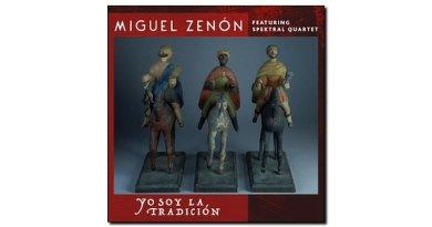 Miguel Zenón Yo Soy La Tradicion Miel 2018 Jazzespresso Revista