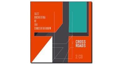Jazz Orchestra of the Concertgebouw Crossroads Jazzespresso 爵士雜誌