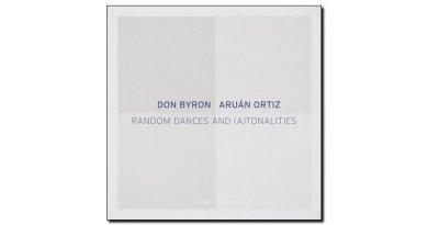 Ortiz Byron Random Dances and ATonalities Intakt JEspresso Revista