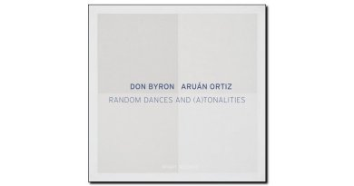 Ortiz Byron Random Dances and ATonalities Intakt JEspresso Magazine